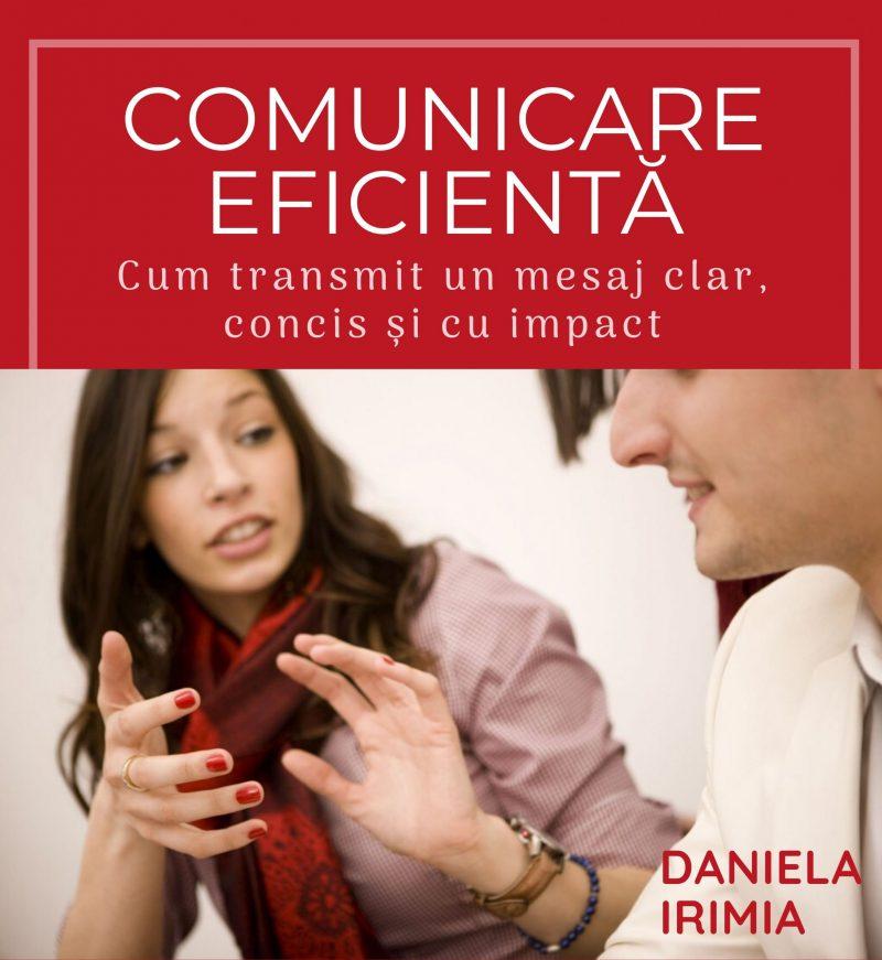 Daniela Irimia_curs Comunicare Eficienta_coperta