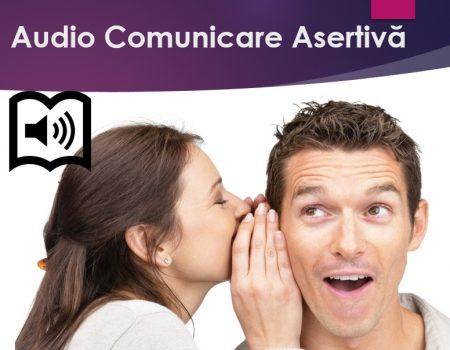 Curs Comunicare Asertiva – Curs audio cu suport scris