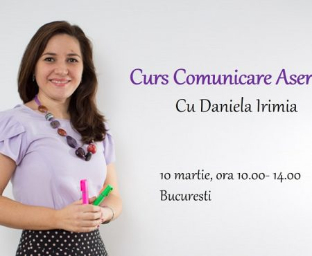 Curs Comunicare Asertiva cu Daniela Irimia – finalizat
