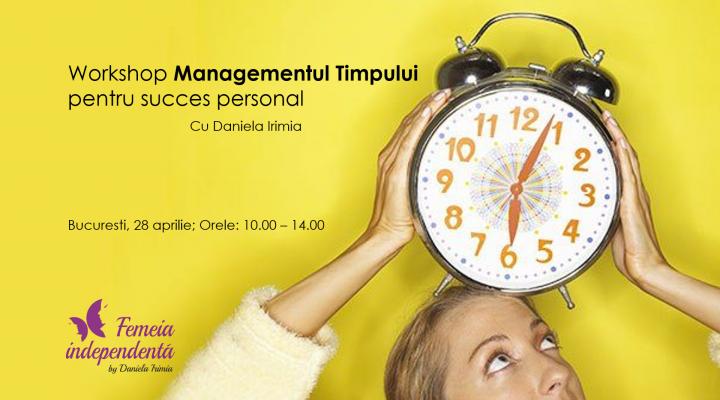 Workshop Managementul Timpului pentru succes personal-Finalizat
