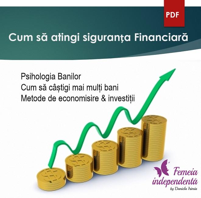 Ce câștigi dacă te educi financiar: Educația financiară te ajută să câștigi mai mulți bani, sa fii mai relaxat si fericit, sa ai libertate si confort.