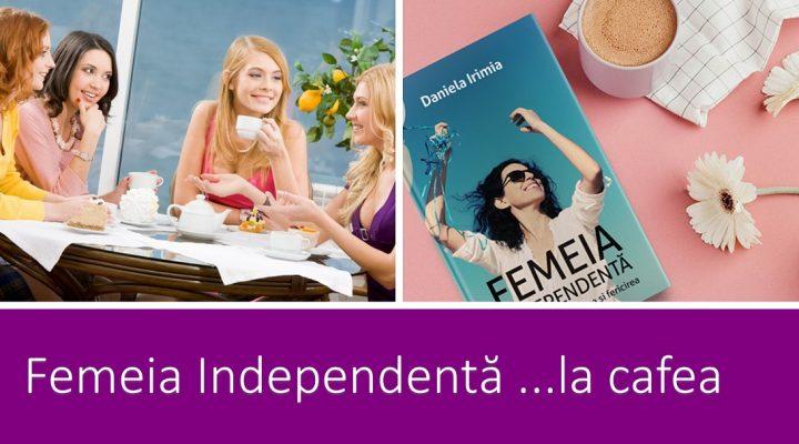 Femeia Independenta…la cafea