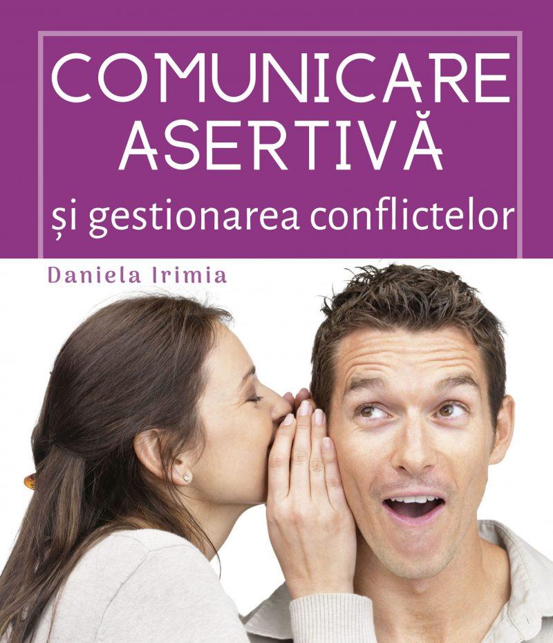 Daniela-Irimia_Curs-Comunicare-Asertiva_coperta